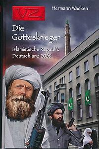 Edition VZ, Band 7, Die Gotteskrieger: Islamistische Republik Deutschland 2066