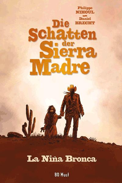 Leseprobe 1 von Die Schatten der Sierra Madre, Band 1-3 - La Nina Bronca