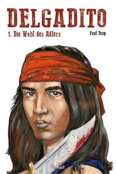Leseprobe 1 von DELGADITO | Collector Pack Delgadito, Band 1-4 - Die Wahl des Adlers